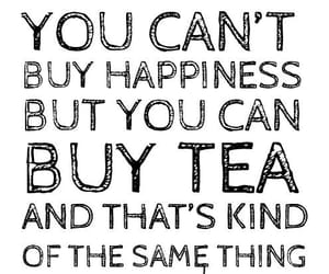 tea, happiness, and quotes image