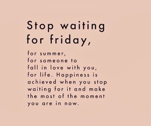 quotes, life, and friday image