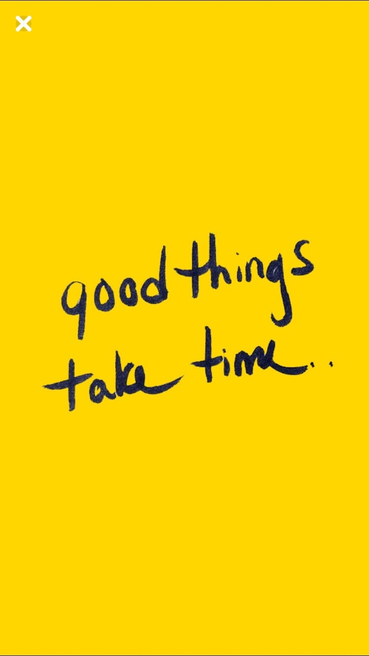 Good Things Take Time Yellow Wallpaper On We Heart It
