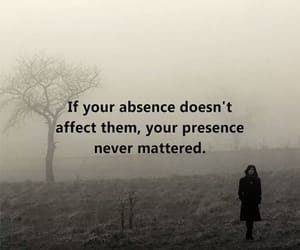 absence, quote, and presence image