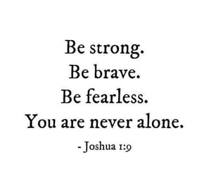 be brave, be strong, and never alone image