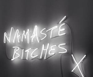neon, bitch, and namaste image