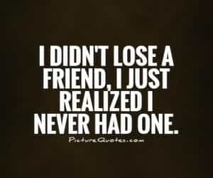 friends, quotes, and hurt image