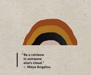 quotes, rainbow, and maya angelou image
