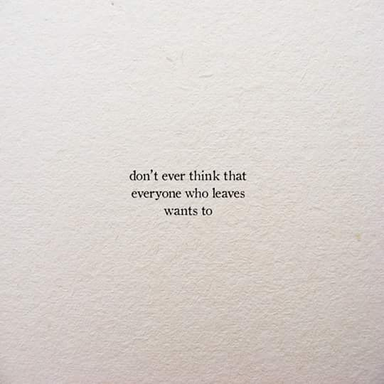Sometimes leaving is the hardest thing someone can do.But ...