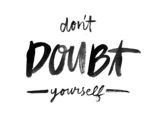 quotes, doubt, and inspirational image
