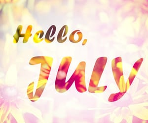 july, hello july, and hello image