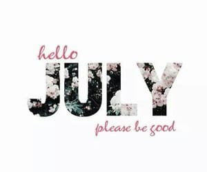 july, good, and hello image