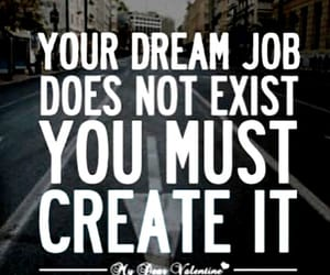 create, quote, and dream job image