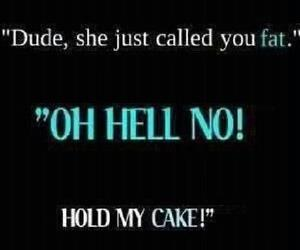 cake, funny, and quote image