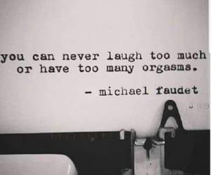 laugh, orgasm, and michael faudet image