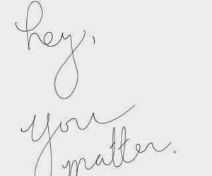 quotes, you matter, and matter image