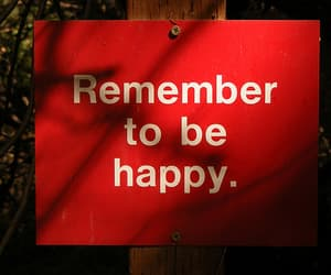 happy, remember, and quotes image