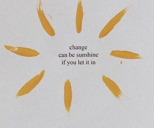 change, sunshine, and motivation image