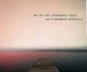 quotes, moment, and remember image