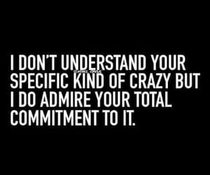 quotes, crazy, and commitment image