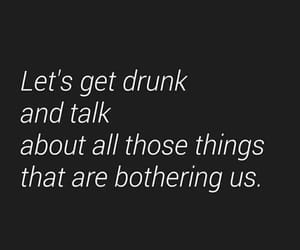 quotes, drunk, and talk image