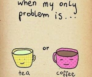 tea, coffee, and problem image