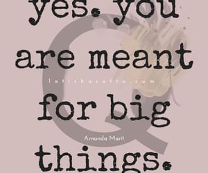 bigger, good things, and quotes image
