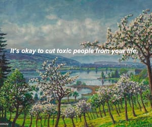 inspiration, quotes, and toxic image