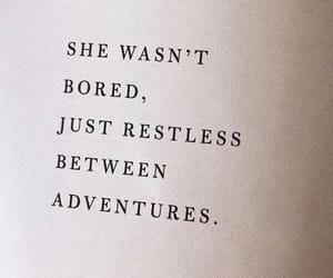 bored, quotes, and adventures image