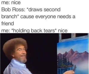 bob ross, friendship, and memes image