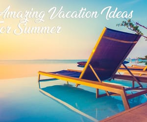 article, best places to travel, and vacation ideas for summer image