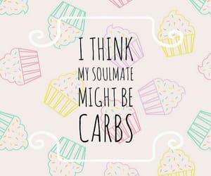 carbs, funny quotes, and cupcake image