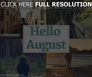 August, month of august, and hello august images image