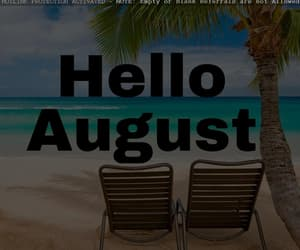 hello august photos, hello august wallpapers, and august monthly images image