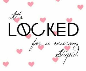 locked, stupid, and wallpaper image