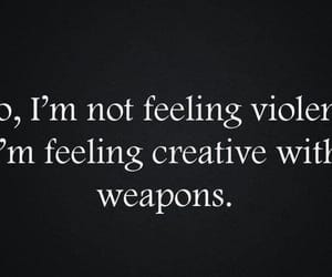 violent, weapons, and creative image