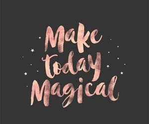 magical, quotes, and everyday is a gift image