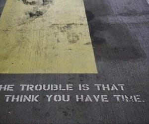 quotes, time, and trouble image