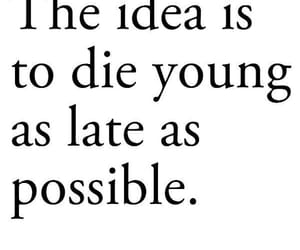 die young, Late, and possible image