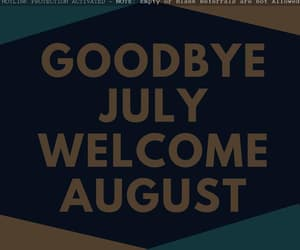 july, august month, and goodbye july image