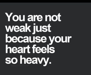 heart, heavy, and quotes image
