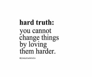 change, harder, and truth image