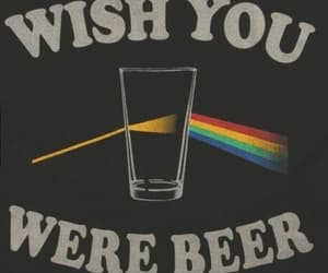 beer, Pink Floyd, and wish image