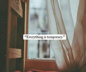 temporary, everything, and quotes image