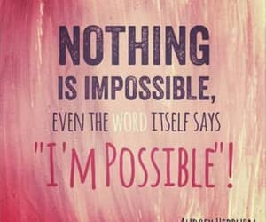 quotes, impossible, and nothing image