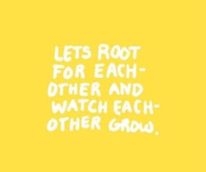 yellow, quotes, and grow image