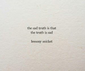 lemony snicket, sadness, and truth image