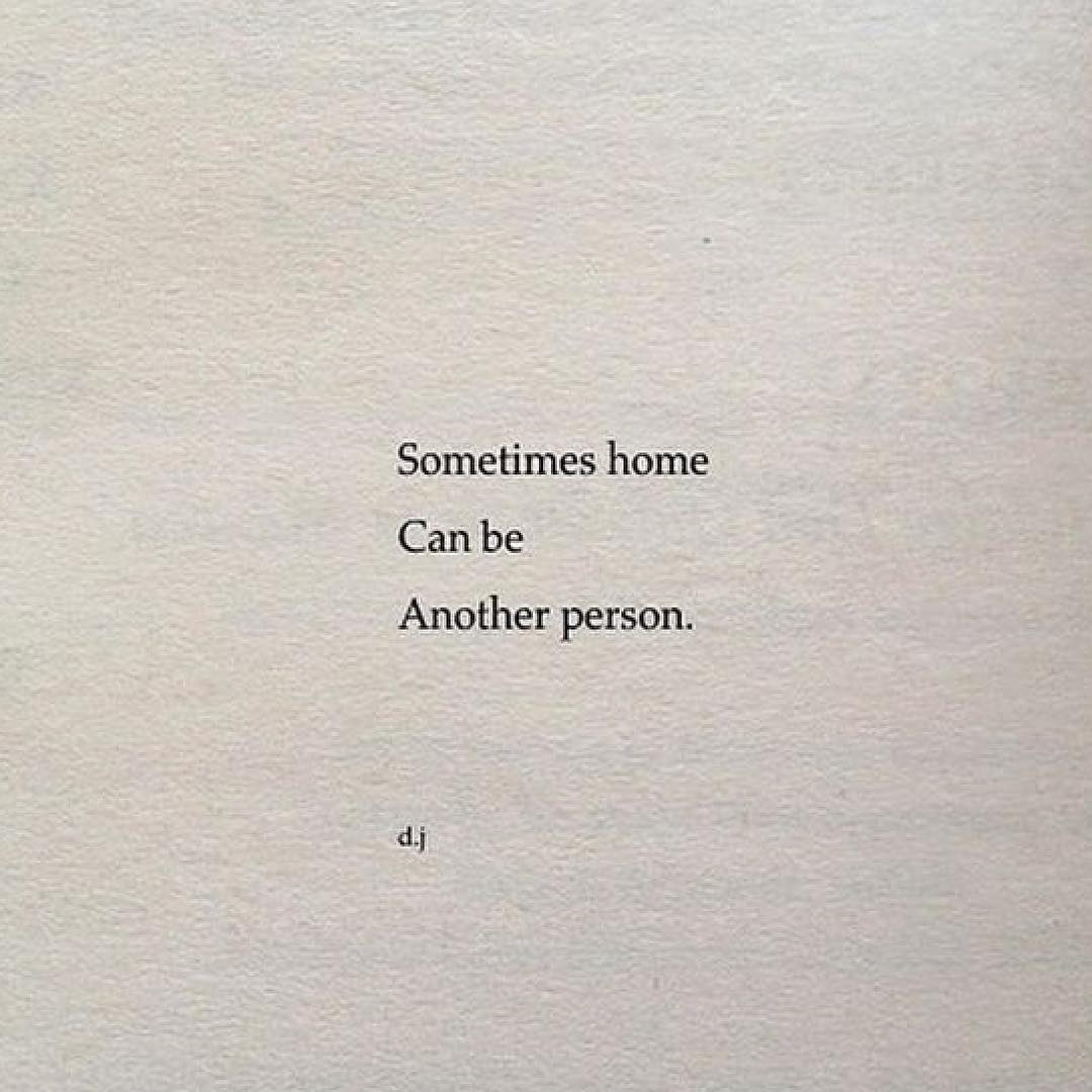 Sometimes Home Can Be Another Person On We Heart It