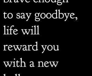 brave, reward, and goodbye image