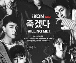 Ikon, kpop, and killing me image
