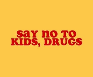 drugs, yellow, and kids image