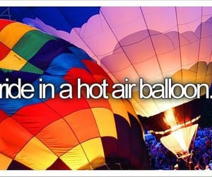 hot air balloon, bucket list, and ride image