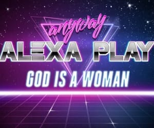 Alexa, memes, and god is a woman image