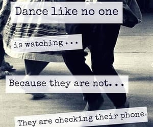 dance, phone, and quote image